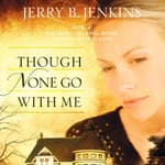 Though None Go with Me by  Jerry B. Jenkins audiobook