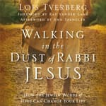 Walking in the Dust of Rabbi Jesus by  Lois Tverberg audiobook