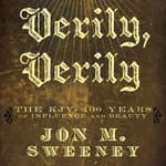 Verily, Verily by  Jon M. Sweeney audiobook