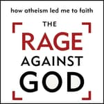 The Rage Against God by  Peter Hitchens audiobook
