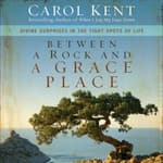 Between a Rock and a Grace Place by  Carol Kent audiobook