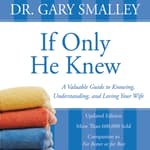 If Only He Knew by  Dr. Gary Smalley audiobook
