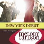 New York Debut by  Melody Carlson audiobook