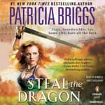 Steal the Dragon by  Patricia Briggs audiobook
