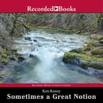 Sometimes a Great Notion by  Ken Kesey audiobook
