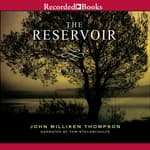 The Reservoir by  John Milliken  Thompson audiobook