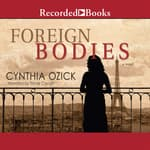 Foreign Bodies by  Cynthia Ozick audiobook