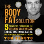 The Body Fat Solution by  Tom Venuto audiobook