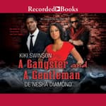 A Gangster and a Gentleman by  Kiki Swinson audiobook