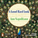 A Good Hard Look by  Ann Napolitano audiobook