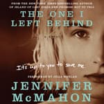 The One I Left Behind by  Jennifer McMahon audiobook