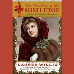 The Mischief of the Mistletoe by  Lauren Willig audiobook