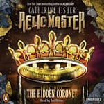Relic Master: the Hidden Coronet by  Catherine Fisher audiobook
