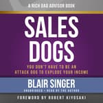 Rich Dad Advisors: SalesDogs by  Blair Singer audiobook