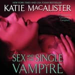 Sex and the Single Vampire by  Katie MacAlister audiobook