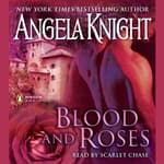 Blood and Roses by  Angela Knight audiobook