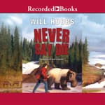 Never Say Die by  Will Hobbs audiobook