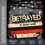 Betrayed by  George Packer audiobook