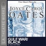 Gulf War and Black by  Joyce Carol Oates audiobook