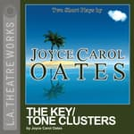 The Key / Tone Clusters by  Joyce Carol Oates audiobook