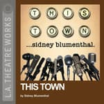This Town by  Sidney Blumenthal audiobook
