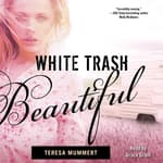 White Trash Beautiful by  Teresa Mummert audiobook