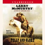 Folly and Glory by  Larry McMurtry audiobook