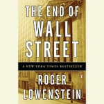 The End of Wall Street by  Roger Lowenstein audiobook