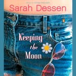 Keeping the Moon by  Sarah Dessen audiobook