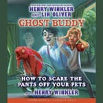 How to Scare the Pants off Your Pets by  Henry Winkler audiobook