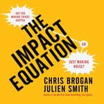 The Impact Equation by  Chris Brogan audiobook