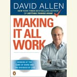 Making It All Work by  David Allen audiobook