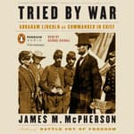 Tried by War by  James M. McPherson audiobook