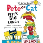Pete the Cat: Pete's Big Lunch by  James Dean audiobook