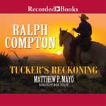Ralph Compton Tucker's Reckoning by  Matthew P. Mayo audiobook