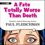 A Fate Totally Worse Than Death by  Paul Fleischman audiobook