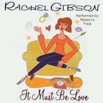 It Must Be Love by  Rachel Gibson audiobook