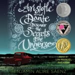 Aristotle and Dante Discover the Secrets of the Universe by  Benjamin Alire Sáenz audiobook