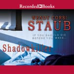 Shadowkiller by  Wendy Corsi Staub audiobook