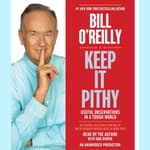 Keep It Pithy by  Bill O'Reilly audiobook