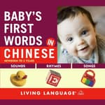 Baby's First Words in Chinese by  Living Language audiobook