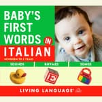 Baby's First Words in Italian by  Living Language audiobook