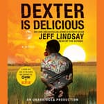 Dexter Is Delicious by  Jeff Lindsay audiobook