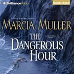 The Dangerous Hour by  Marcia Muller audiobook
