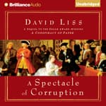 A Spectacle of Corruption by  David Liss audiobook