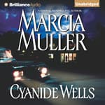 Cyanide Wells by  Marcia Muller audiobook