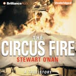 The Circus Fire by  Stewart O'Nan audiobook