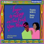 Tryin' To Sleep In the Bed You Made by  Virginia DeBerry audiobook