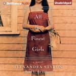 All the Finest Girls by  Alexandra Styron audiobook