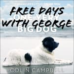 Free Days With George by  Lady Colin Campbell audiobook